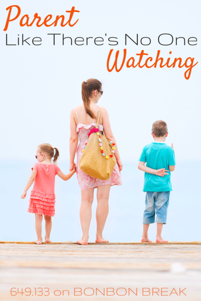 Parent Like There's No One Watching by 649.133