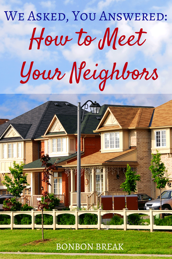 5 Ways To Get To Know Your Neighbors on BonBon Break