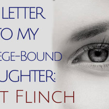 Don't Flinch: A Letter to My College Bound Daughter