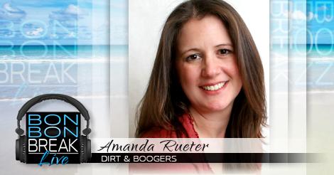 BBL with Amanda Rueter – Dirt & Boogers