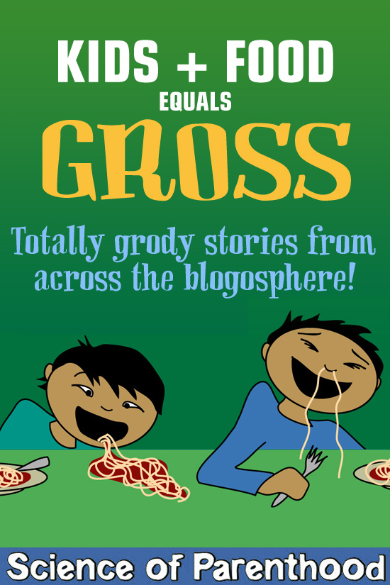 Kids + Food = Gross by Science of Parenthood