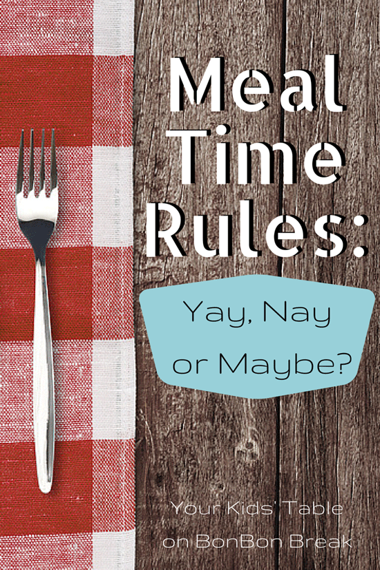 Meal Time Rules - Do you have them in your family?