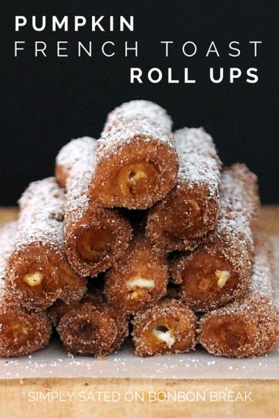 perfect Fall breakfast treat - Pumpkin French Toast Roll Ups