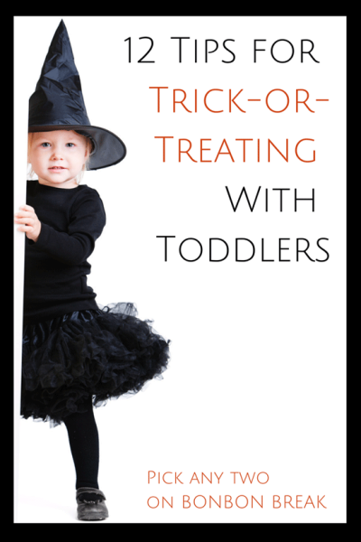 12 Tips for Trick-or-Treating With Toddlers by Pick Any Two