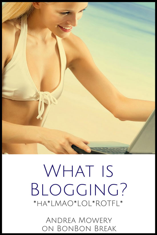 What is blogging? Andrea did a little search and came up with the answer (hahahaha)