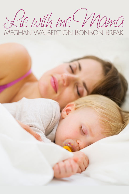 Lie With Me - Should you lie with your kids to help them sleep?