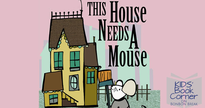 Kids' Book Corner: This House Needs a Mouse