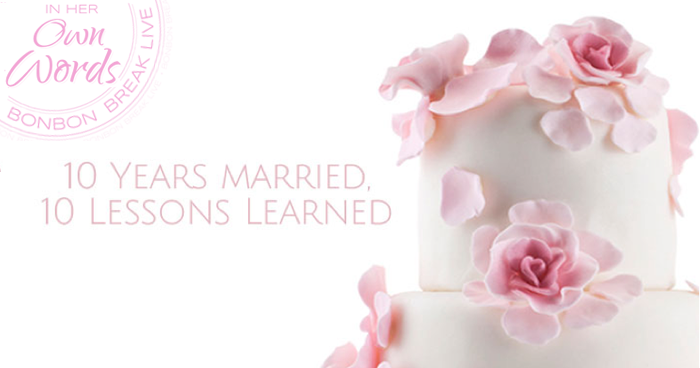10 Years Married, 10 Lessons Learned
