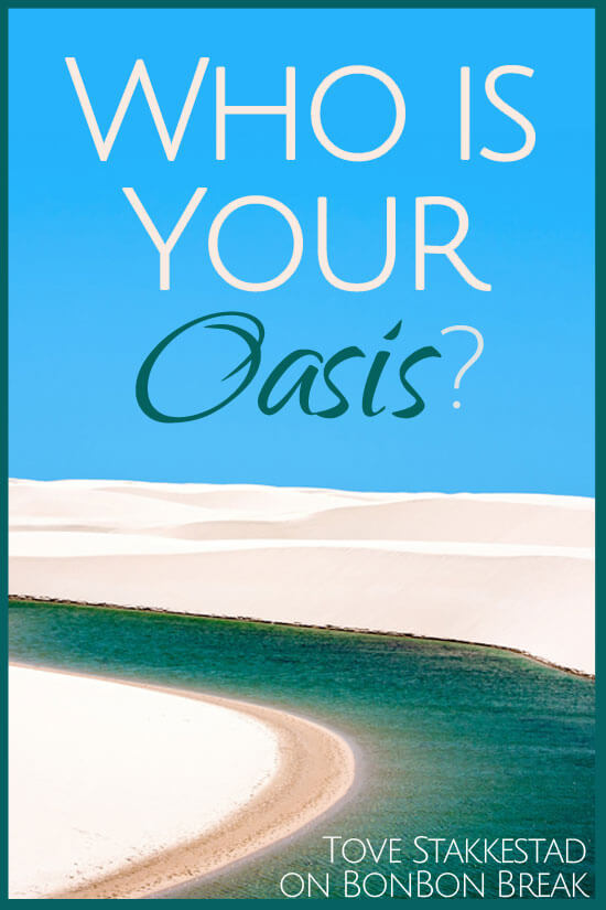 Who is Your Oasis?