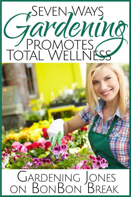 7 Ways Gardening Promotes Total Wellness