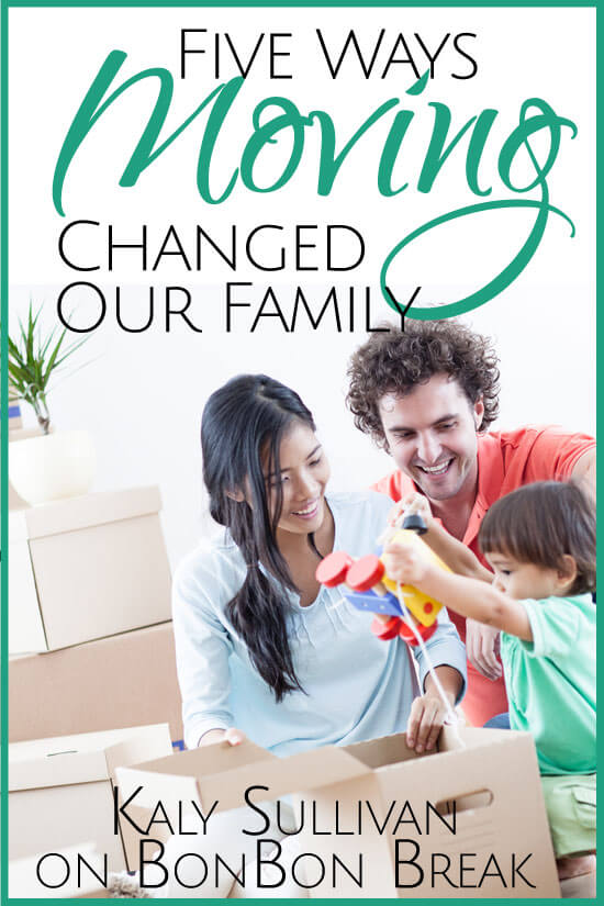 How Moving Changed Our Family