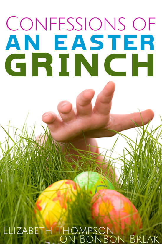 Confessions of an Easter Grinch