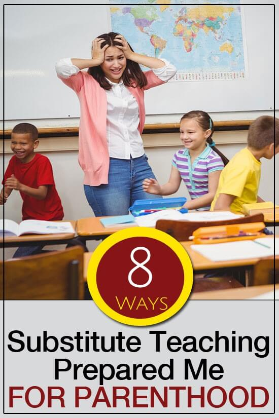 8 Ways Substitute Teaching Prepared Me for Parenthood