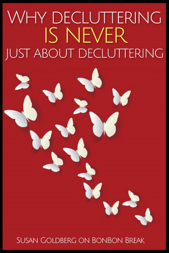 Why Decluttering is Never Just About Decluttering
