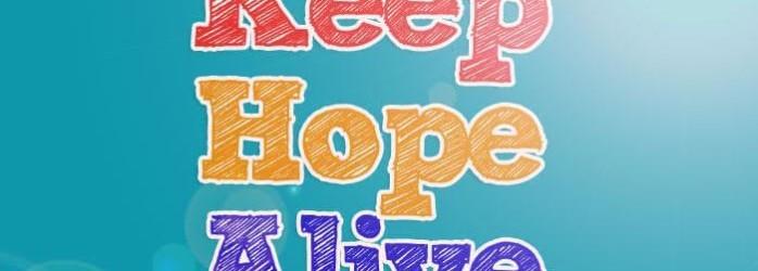 10 Inspiring Ways to Keep Hope Alive