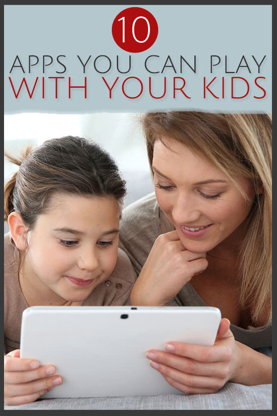 10 apps you can play with your kids