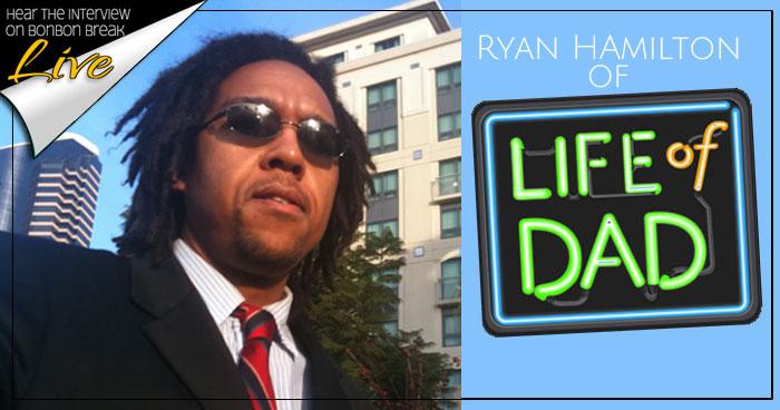 BonBon Break Live: Ryan Hamilton from Life of Dad
