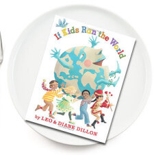 Family Dinner Book Club: If Kids Ran the World Dinner Party