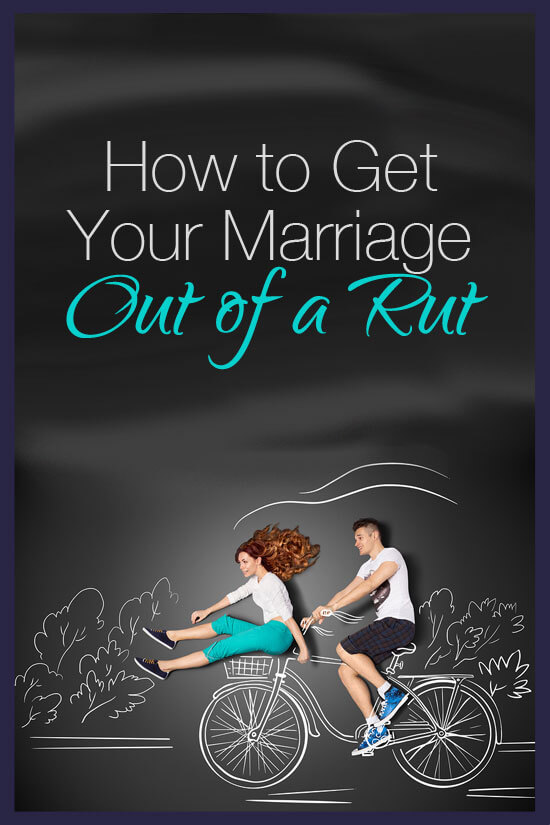 how to get out of a marriage rut