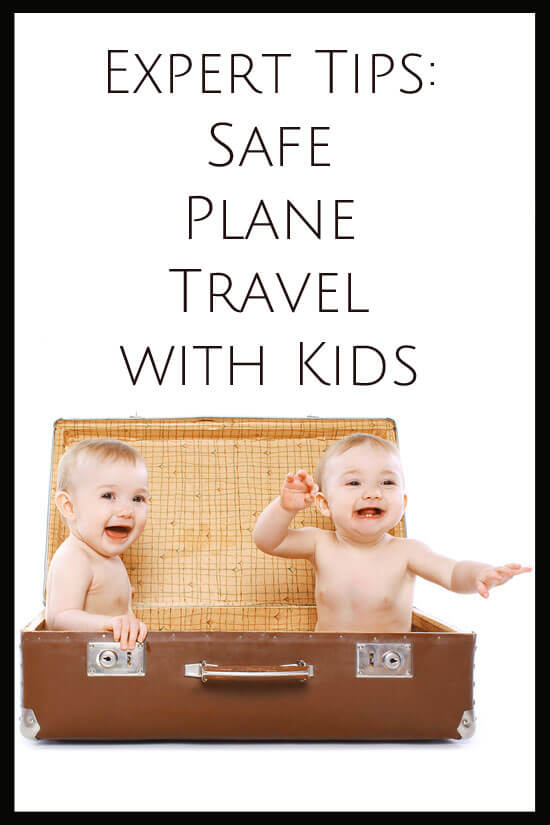 Expert Tips: Safe Plane Travel With Kids