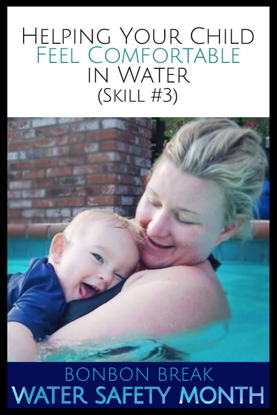 SKill #3 in our Water Safety Series = It is so important for our kids to feel comfortable in water