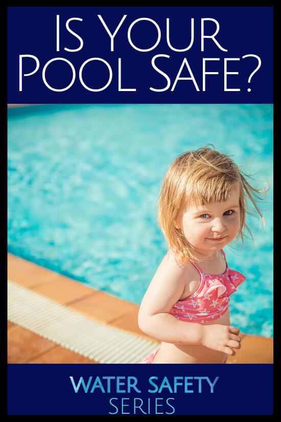 Is your pool safe? Water Safety is the focus of this series. Prevent pool drownings with these simple tips.