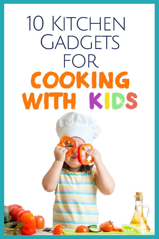 These are great gadgets for cooking with kids - make it a little easier and safer and you will be amazed at the fun in the kitchen