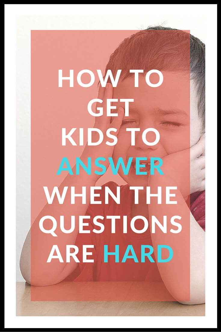 how to get kids to answer you