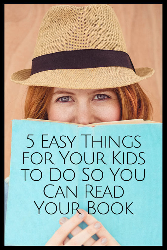 Here are 5 fantastic activities that cost little or no money so that you can relax and read a damn book while your kids happily play by themselves.
