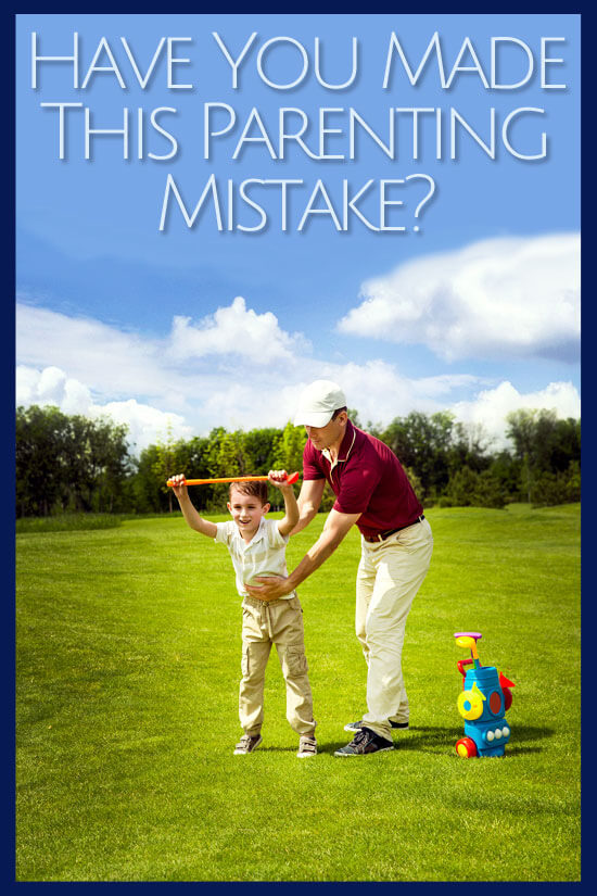 We have all made parenting mistakes, it is inevitable. Have you made this parenting mistake?