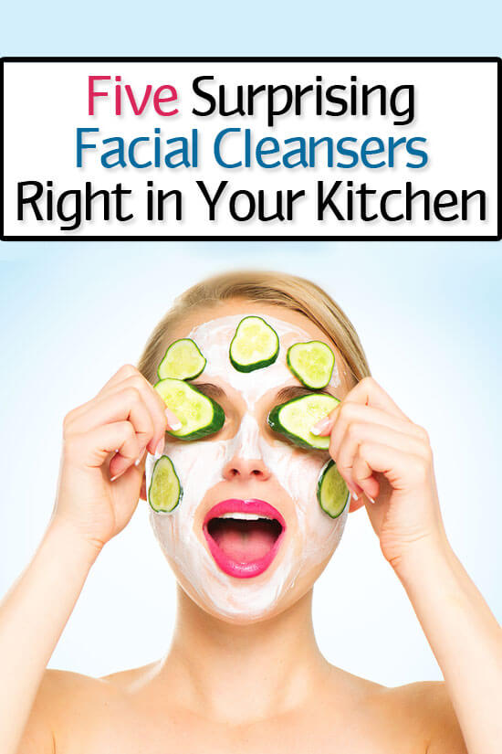 Five Surprising Facial Cleansers Right in Your Kitchen!