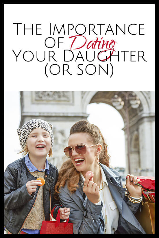 The importance of dating your daughter or son and lots of ideas for how you can spend your next date night!