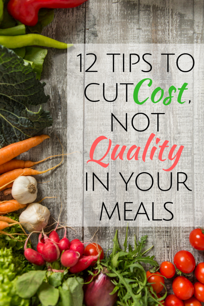 12 Tips to Cut Costs in Your Meal Planning. Inexpensive meals don't have to result in low quality meals. These tips will keep your family eating healthy!