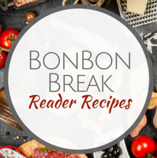 BonBon Break Reader Recipes Submissions