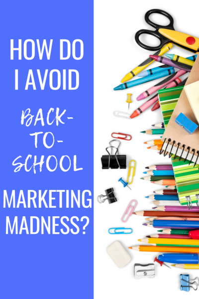 It's that crazy time when school shopping can drive you crazy. Don't let the marketing get the best of you.
