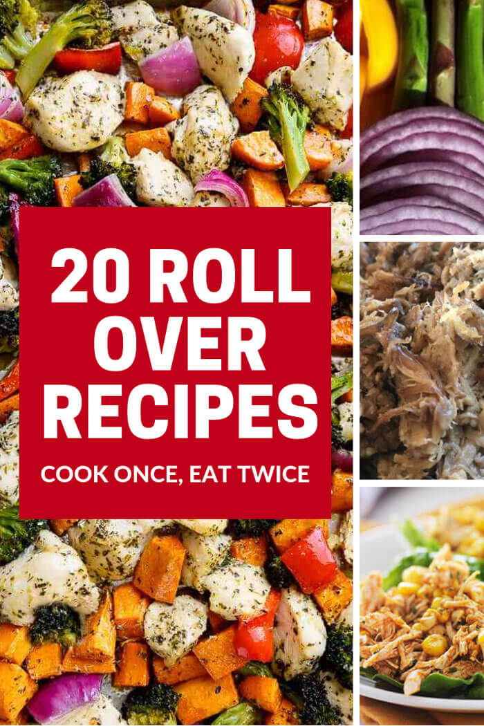 Cook once, eat twice or breathe life into leftovers. These roll over recipes will make your meal planning a breeze.