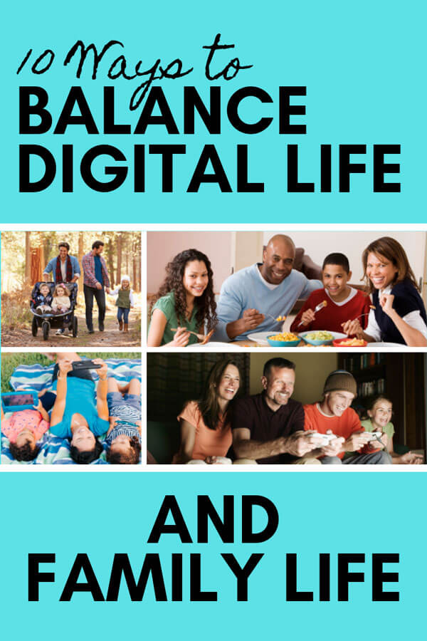 Balancing digital life and family life is a struggle. These tips will help you turn the focus back to your family.