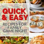 quick and easy recipes for family game night