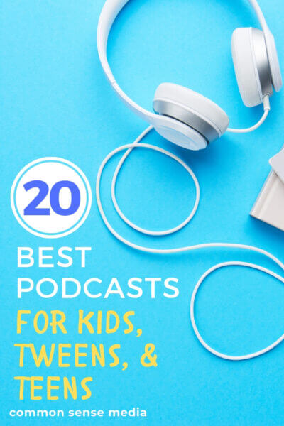 podcasts for kids, tweens and teens