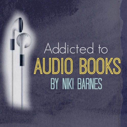 Addicted to Audio Books by Niki Barnes